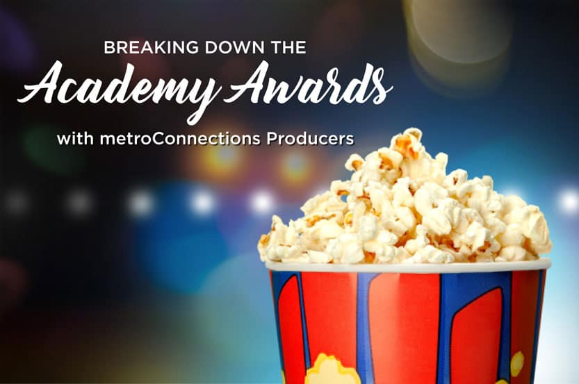 Academy Awards with metroConnections producers